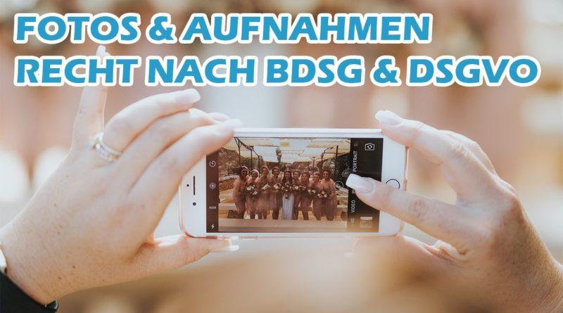 Fotoaufnahmen und Videoaufnahmen BDSG & DSGVO konform erstellen