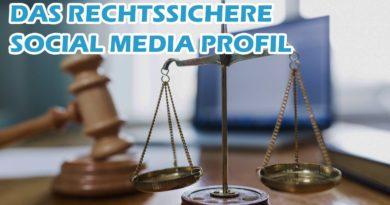 Anleitung zum rechtssicheren Social Media Profil