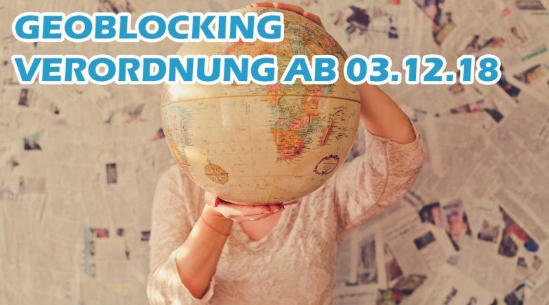neue Geoblocking-Verordnung in Deutschland