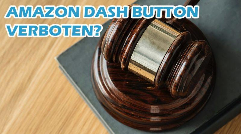 Internetrecht Online-Recht zu Amazon Dash Buttons. Gericht entscheidet: Amazon Dash Button verboten