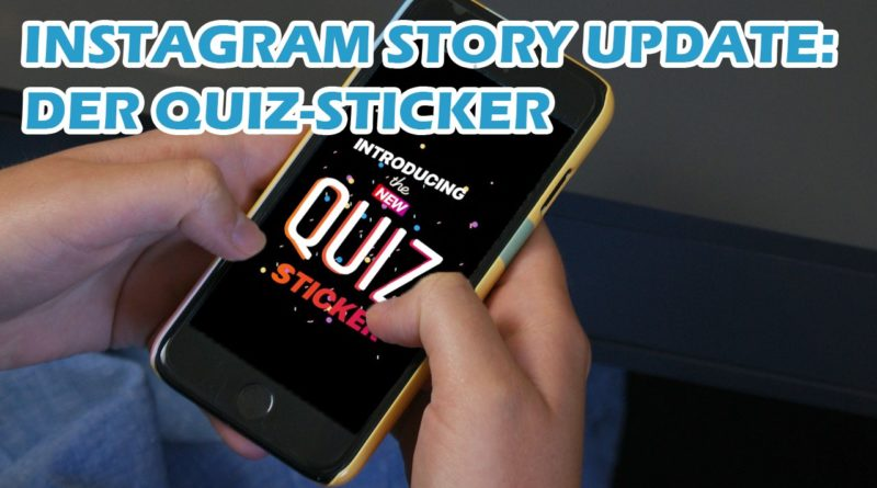 Instagram Story Update: der Quiz Sticker